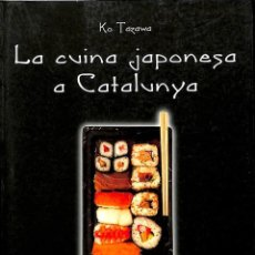 Libros de segunda mano: LA CUINA JAPONESA A CATALUNYA 5EREF-LLCAR . Lote 131628450