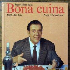 Libros de segunda mano: JOSEP LLUIS FONT - SEGON LLIBRE DE LA BONA CUINA - 1990 - GASTRONOMIA, TV3, JAUME PASTALLE, RECETAS. Lote 131739870