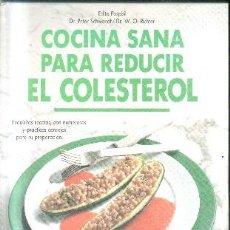 Libros de segunda mano: COCINA SANA PARA REDUCIR EL COLESTEROL. A-COCINA-858. Lote 132022482