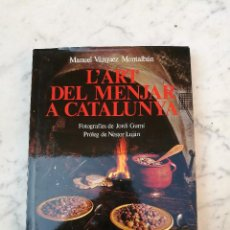 Libros de segunda mano: L'ART DE MENJAR BÉ A CATALUNYA DE MANUEL VÁZQUEZ MONTALBAN. Lote 132224266