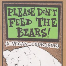 Libros de segunda mano: PLEASE DON'T FEED THE BEARS! - A VEGAN COOKBOOK - LIBRO [EN INGLÉS]. Lote 50424850