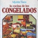 Libros de segunda mano: TIANO, MYRETTE: LA COCINA DE LOS CONGELADOS. MADRID, 1978. Lote 132288622