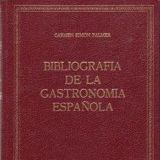 Libros de segunda mano: SIMON PALMER, CARMEN: BIBLIOGRAFIA DE LA GASTRONOMIA ESPAÑOLA.. Lote 132303646
