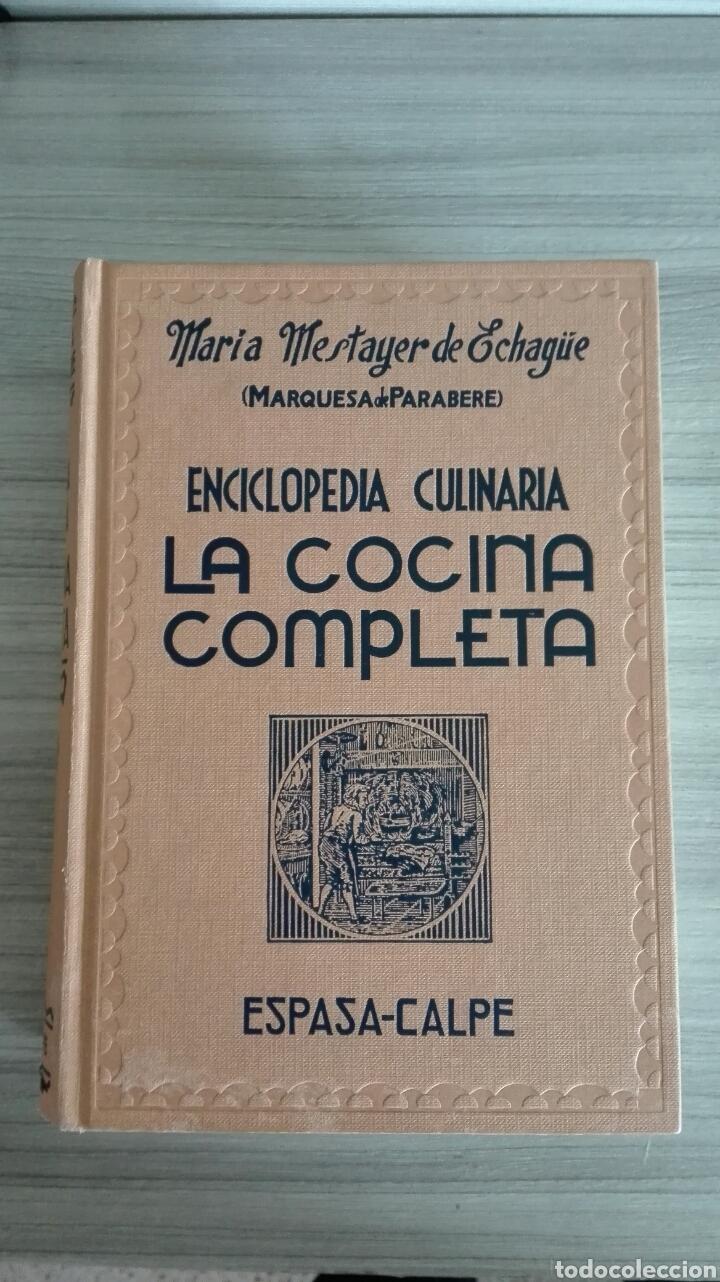 LA COCINA COMPLETA. ENCICLOPEDIA CULINARIA. MARIA MESTAYER. MARQUESA DE PARABERE. (Libros de Segunda Mano - Cocina y Gastronomía)