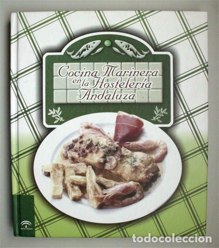 COCINA MARINERA EN LA HOSTELERÍA ANDALUZA. JUNTA DE ANDALUCÍA. RECETARIO (Libros de Segunda Mano - Cocina y Gastronomía)