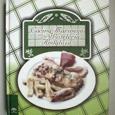 Libros de segunda mano: COCINA MARINERA EN LA HOSTELERÍA ANDALUZA. JUNTA DE ANDALUCÍA. RECETARIO. Lote 132823654