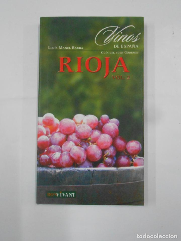 Libros de segunda mano: Vinos de España. Rioja. 2 Tomos - Barba, Lluís Manel. TDK351 - Foto 4 - 133243058