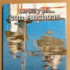 Libros de segunda mano: LAS MIL Y UNA… CON ANCHOAS. MILENA LLOP Y CARLES SERRA. L'ESCALA. 2003. 30 CM. A COLOR. NUEVO!. Lote 133382994