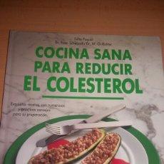 Libros de segunda mano: COCINA SANA PARA REDUCIR EL COLESTEROL.. Lote 133411573