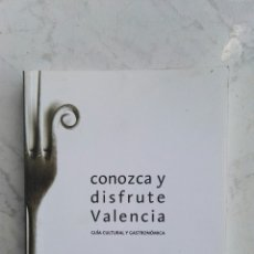 Libros de segunda mano: CONOZCA Y DISFRUTE VALENCIA GUÍA CULTURAL Y GASTRONÓMICA. Lote 133465102