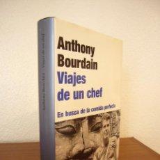Libros de segunda mano: ANTHONY BOURDAIN: VIAJES DE UN CHEF (RBA, 2002) TAPA DURA. MUY BUEN ESTADO.. Lote 247295040