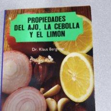Libros de segunda mano: PROPIEDADES DEL AJO, LA CEBOLLA Y EL LIMÓN. Lote 133490487
