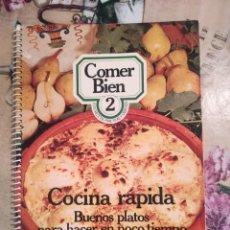 Libros de segunda mano: COCINA RÁPIDA. BUENOS PLATOS PARA HACER EN POCO TIEMPO - COMER BIEN Nº 2. Lote 134791478