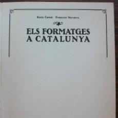 Libros de segunda mano: ELS FORMATGES A CATALUNYA. ENRIC CANUT / FRANCESC NAVARRO.. Lote 135620678