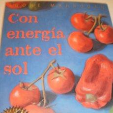 Libros de segunda mano: IGONE MARRODÁN. CON ENERGÍA ANTE EL SOL. MONDADORI 1999. 96 PÁGINAS, TAPA BLANDA (ESTADO NORMAL). Lote 135790350