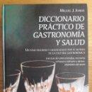 Libros de segunda mano: DICCIONARIO PRÁCTICO DE GASTRONOMÍA Y SALUD / MIGUEL J. JORDÁ / EDI. DÍAZ DE SANTOS / 2007. Lote 136015674