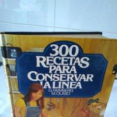 Libros de segunda mano: 74-300 RECETAS PARA CONSERVAR LA LINEA, G.FAIMBERG, M.OLASO, 1980. Lote 136078190