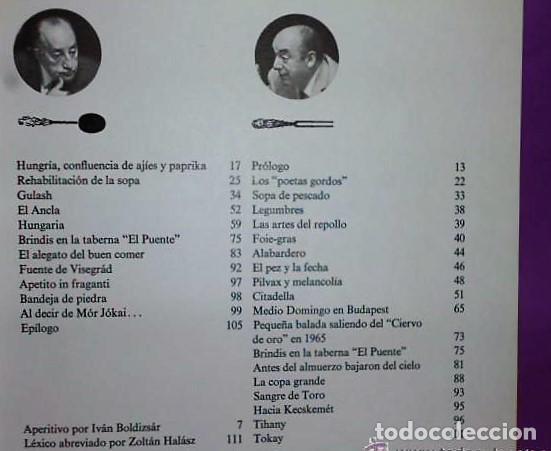 Libros de segunda mano: COMIENDO EN HUNGRÍA. PABLO NERUDA- MIGUEL ANGEL ASTURIAS. - Foto 2 - 136086422