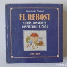 Libros de segunda mano: LIBRERIA GHOTICA. DOLORS LLOPART PUIGPELAT. EL REBOST.ADOBS,CONSERVES,CONFITURES I LICORS.1983.ILUST. Lote 136106386