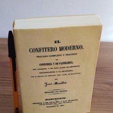 Libros de segunda mano: EL CONFITERO MODERNO. MAILLET, JOSÉ. LIBRERÍAS PARÍS-VALENCIA. 1 ª ED FACSÍMIL. 1851. Lote 136230974