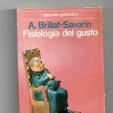 Libros de segunda mano: FISIOLOGÍA DEL GUSTO, A. BRILLAT-SAVARIN. Lote 136327513