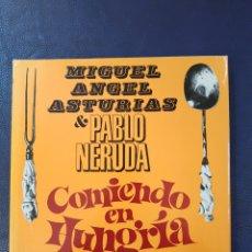 Libri di seconda mano: PABLO NERUDA COMIENDO EN HUNGRIA - MIGUEL ANGEL ASTURIAS - ED. LUMEN. Lote 136539805