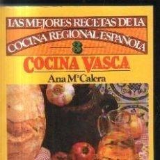 Libros de segunda mano: LAS MEJORES RECETAS. DE LA COCINA REGIONAL ESPAÑOLA. COCINA VASCA. Nº 3.A-COCINA-873. Lote 136897634