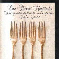 Libros de segunda mano: CIEN RECETAS MAGISTRALES.DIEZ GRANDES CHEF DE LA COCINA ESPAÑOLA.ALIANZA EDITORIAL. A-COCINA-877. Lote 136903778