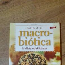 Libros de segunda mano: DISFRUTA DE LA MACROBIÓTICA. LOLI CURTO.. Lote 136931048