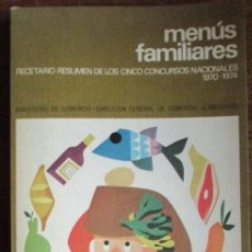 Libros de segunda mano: MENÚS FAMILIARES RECETARIO RESUMEN LOS CINCO CONCURSOS NACIONALES 1970 1974 MINISTERIO DE COMERCIO. Lote 183398475