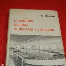 Libros de segunda mano: LA INDUSTRIA MODERNA DE GALLETAS Y PASTELERIA, DE G.GIANOLA 1973. Lote 183175293