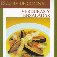Libros de segunda mano: ESCUELA DE COCINA. VERDURAS Y ENSALADAS. Lote 137824798