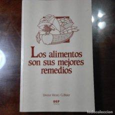 Libros de segunda mano: LOA ALIMENTOS SON SUS MEJORES REMEDIOS. Lote 138666118