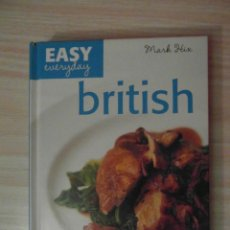 Libros de segunda mano: LIBRO DE COCINA EN INGLES EASY EVERYDAY. BRITISH. MARK HIX. PHOTOGRAPHY BY JASON LOWE. DEBIBL. Lote 138806342