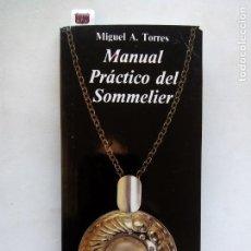 Libros de segunda mano: MANUAL PRÁCTICO DEL SOMMELIER. MIGUEL A. TORRES. EDIVISA. ESPAÑA. ENOLOGÍA.. Lote 138877318