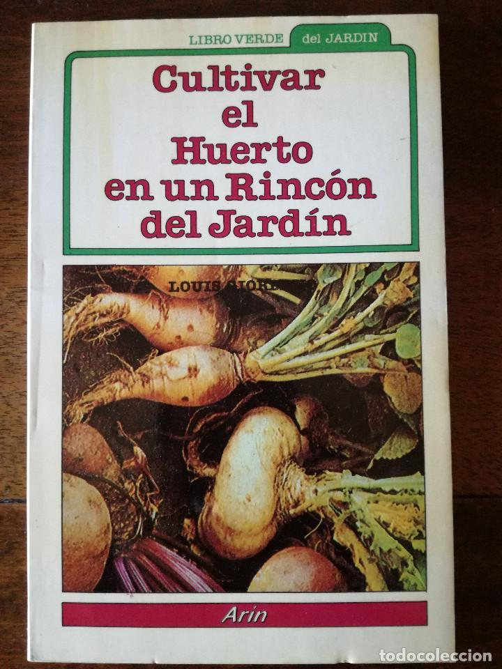 CULTIVAR EL HUERTO EN UN RINCÓN DEL JARDÍN LIBRO VERDE DE LA COCINA ARÍN NUEVO 1983 (Libros de Segunda Mano - Cocina y Gastronomía)