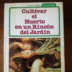 Libros de segunda mano: CULTIVAR EL HUERTO EN UN RINCÓN DEL JARDÍN LIBRO VERDE DE LA COCINA ARÍN NUEVO 1983. Lote 139499186