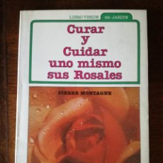 Libros de segunda mano: CURAR Y CUIDAR UNO MISMO SUS ROSALES LIBRO VERDE DE LA COCINA ARÍN NUEVO 1983. Lote 139499318