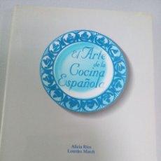 Libros de segunda mano: EL ARTE DE LA COCINA ESPAÑOLA. ALICIA RÍOS Y LOURDES MARCH. BLUME. EDICIÓN BBV. Lote 139522238