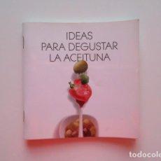 Libros de segunda mano: IDEAS PARA DEGUSTAR LA ACEITUNA. Lote 139774738