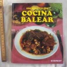 Libros de segunda mano: COCINA BALEAR-ANA MARÍA CALERA-EDT: EVEREST-1988. Lote 140030142
