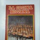 Libros de segunda mano: LA COCINA RIOJANA. EDUARDO GOMEZ. F. MARTIN LOSA. LA RIOJA. TDK78. Lote 140163738