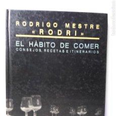 Libros de segunda mano: COCINA . RODRIGO MESTRE RODRI . EL HÁBITO DE COMER CONSEJOS RECETAS ITINERARIOS. Lote 140576264
