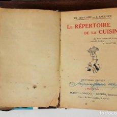 Libros de segunda mano: LE RÉPERTOIRE DE LA CUISINE. VV. AA. EDIT. DUPONT ET MALGAT- GUÉRINY, SUCCESSEUR. PARIS 1947.. Lote 140871410