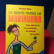 Libros de segunda mano: LAS MEJORES RECETAS CON MARIHUANA - ELISABETH RIERA - RBA INTEGRAL, 2004. Lote 140971134