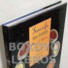 Libros de segunda mano: IGLESIAS, MANUEL. TENERIFE. COCINA Y RESTAURANTES. PREFACIO DE XAVIER DOMINGO. Lote 141619164