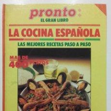Libros de segunda mano: PRONTO. EL GRAN LIBRO. LA COCINA ESPAÑOLA - LAS MEJORES RECETAS PASO A PASO . Lote 142067258