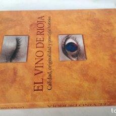 Libros de segunda mano: EL VINO DE RIOJA-JAVIER PASCUAL-CALIDAD, ORIGINALIDAD Y PRESTIGIO HISTÓRICO-LIBRO NUEVO. Lote 142103058