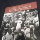 Libros de segunda mano: COMO VIVÍAMOS. ALIMENTOS Y ALIMENTACIÓN EN LA ESPAÑA DEL SIGLO XX - TAPA DURA - MUY ILUSTRADO. Lote 142274070