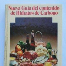 Libros de segunda mano: NUEVA GUÍA DEL CONTENIDO DE HIDRATOS DE CARBONO. Lote 143079020